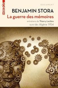 Benjamin Stora - La guerre des mémoires - La France face à son passé colonial. Suivi de Algérie 1954.