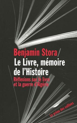 Benjamin Stora - Le Livre, mémoire de l'histoire - Réflexions sur le livre et la guerre d'Algérie.