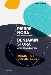 Benjamin Stora et Pierre Nora - Mémoires coloniales.