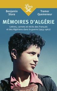 Benjamin Stora et Tramor Quemeneur - Mémoires d'Algérie - Lettres, carnets et récits des Français et des Algériens pendant la guerre (1954-1962).