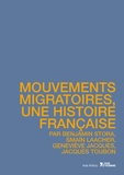 Benjamin Stora et Smaïn Laacher - Mouvements migratoires, une histoire française.
