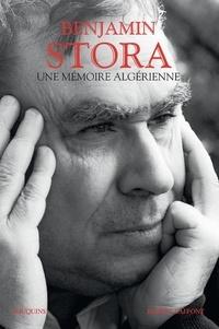 Benjamin Stora - Une mémoire algérienne.