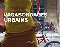 Benjamin Struelens - Vagabondages urbains.
