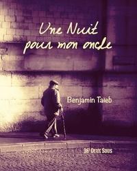 Benjamin taieb - Une nuit pour mon oncle.