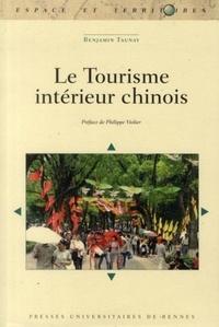Benjamin Taunay - Le Tourisme intérieur chinois.