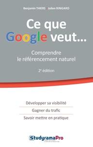 Benjamin Thiers et Julien Ringard - Ce que Google veut - Comprendre le référencement naturel.