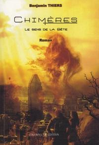 Benjamin Thiers - Chimères - Le sens de la bête.