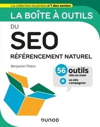 Benjamin Thiers - La boîte à outils du SEO - Référencement naturel, 56 outils clés en main + un site compagnon.