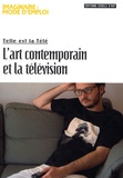 Benjamin Thorel - L'art contemporain et la télévision - Telle est la Télé.