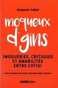 Benjamin Valliet - Moqueux d'gins - Moqueries, critiques et amabilités entre chtis.