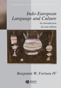 Benjamin W. Forston - Indo-European Language and Culture - An Introduction.