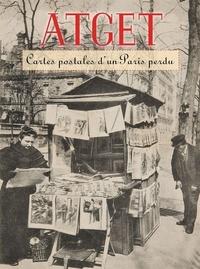 Benjamin Weiss - Atget - Cartes postales d'un Paris perdu.