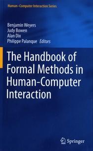 Benjamin Weyers et Judy Bowen - The Handbook of Formal Methods in Human-Computer Interaction.