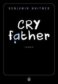 Benjamin Whitmer - Cry father.
