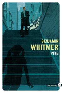 Benjamin Whitmer - Pike.