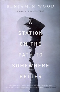 Benjamin Wood - A Station on the Path to Somewhere Better.