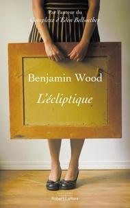 Benjamin Wood - L'écliptique.