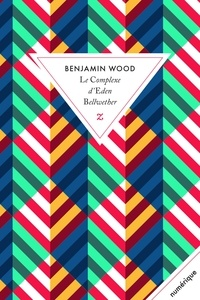 Benjamin Wood - Le complexe d'Eden Bellwether.