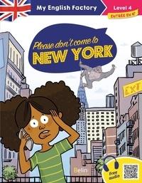 Benjamine Toussaint et Zelda Zonk - Please don't come to New York - Level 4.