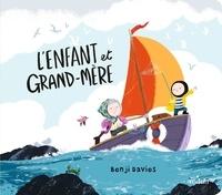 Benji Davies - L'enfant et grand-mère (tout-carton).