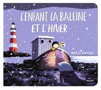Benji Davies - L'enfant, la baleine et l'hiver.