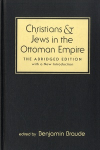 Benjmin Braude - Christians and Jews in the Ottoman Empire - The Abridged Edition.