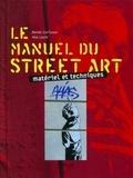 Benke Carlsson et Hop Louie - Le manuel du street art - Matériel et techniques.