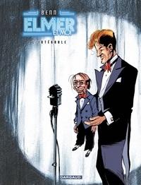 Benn - Elmer et moi  : L'intégrale.