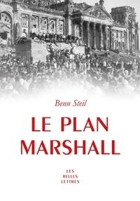 Benn Steil - Le plan Marshall - A l'aube de la guerre froide.