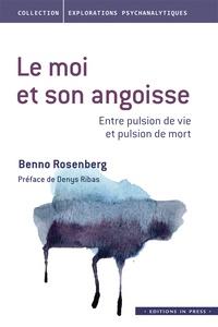 Benno Rosenberg - Le moi et son angoisse : entre pulsion de vie et pulsion de mort.