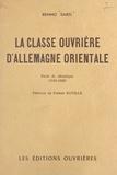 Benno Sarel et Pierre Naville - La classe ouvrière d'Allemagne orientale - Essai de chronique (1945-1958).