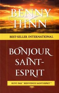 Benny Hinn - Bonjour Saint-Esprit.