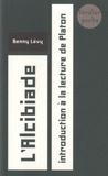 Benny Lévy - L'Alcibiade - Introduction à la lecture de Platon.