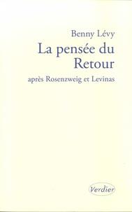 Benny Lévy - La pensée du Retour après Rosenzweig et Lévinas - Séminaire à l'Institut d'études lévinassiennes, Jérusalem, 9 octobre 2002-18 juin 2003.