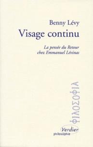 Benny Lévy - VISAGE CONTINU. - La pensée du Retour chez Emmanuel Lévinas.