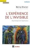 Benny Shanon - L'Expérience de l'invisible - Psychologie de l'Ayahuasca.