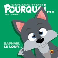 Beno et  Neymo - Raphaël le loup....