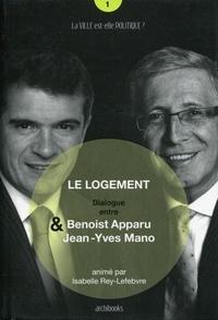 Benoist Apparu et Jean-Yves Mano - Le logement.