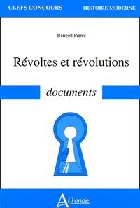 Benoist Pierre - Révoltes et révolutions.