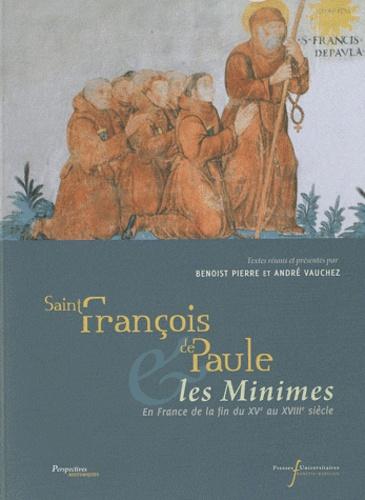 Saint François de Paule & les Minimes. En France de la fin du XVe au XVIIIe siècle