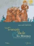 Benoist Pierre et André Vauchez - Saint François de Paule & les Minimes - En France de la fin du XVe au XVIIIe siècle.