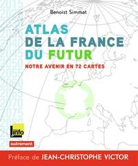 Atlas de la France du futur- Notre avenir en 72 cartes - Benoist Simmat | Showmesound.org