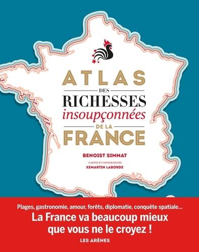 Benoist Simmat - L'atlas des richesses insoupçonnées de la France.