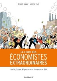 Benoist Simmat et Vincent Caut - La ligue des économistes extraordinaires - Smith, Marx, Keynes et tous les autres en BD.