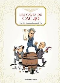 Benoist Simmat et Philippe Bercovici - Les caves du CAC 40 - Les Dix Commandements du Vin.