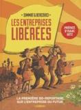 Benoist Simmat et Philippe Bercovici - Les entreprises libérées - La première BD-reportage sur l'entreprise du futur.