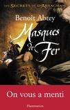 Benoît Abtey - Les Secrets de d'Artagnan Tome 2 : Masques de fer.