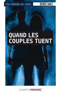 Benoît Amez - Quand les couples tuent.
