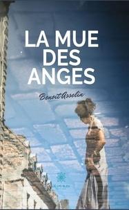 Benoit Asselin - La mue des anges - Roman.