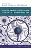 Benoît Aubert et Jean-Grégoire Bernard - Mesure intégrée du risque dans les organisations.
